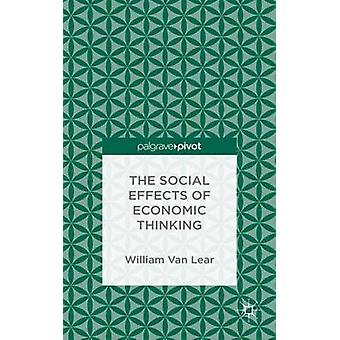 The Social Effects of Economic Thinking by Van Lear & William