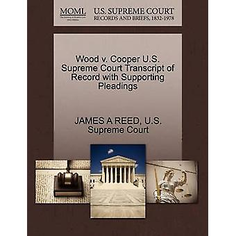Wood v. Cooper U.S. Supreme Court Transcript of Record with Supporting Pleadings by REED & JAMES A