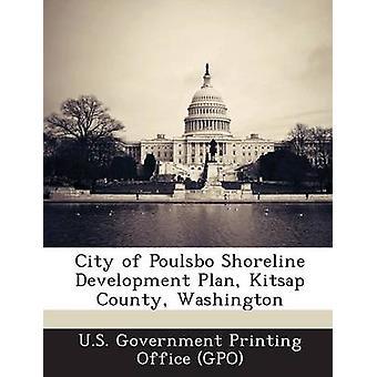 City of Poulsbo Shoreline Development Plan Kitsap County Washington by U.S. Government Printing Office GPO