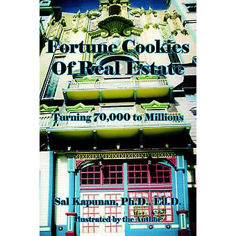 Fortune Cookies Of Real Estate  Turning 70000 to Millions by Kapunan & Sal