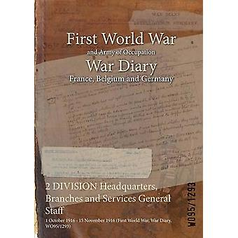 2 DIVISION Hauptsitz Niederlassungen und Dienstleistungen Generalstab 1. Oktober 1916 15. November 1916 erste Weltkrieg Krieg Tagebuch WO951293 durch WO951293