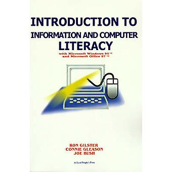 Introduction to Information and Computer Literacy With Microsoft Windows 98 and Microsoft Office 97 by Gilster & Ron