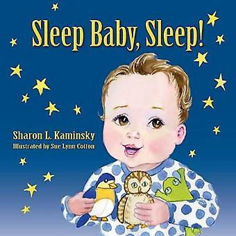 Sleep Baby Sleep by Kaminsky & Sharon L.
