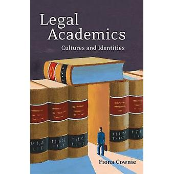 Legal Academics Cultures and Identities by Cownie & Fiona