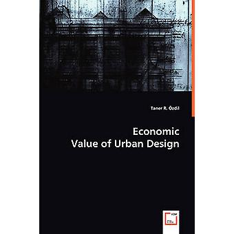 Økonomisk værdi af Urban Design af Oezdil & Taner R.