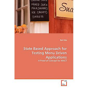 State Based Approach for Testing Menu Driven Applications by Eda & Ravi