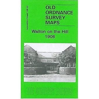 Walton on the Hill 1906: Lancashire Sheet 106.03 (Old O.S. Maps of Lancashire)
