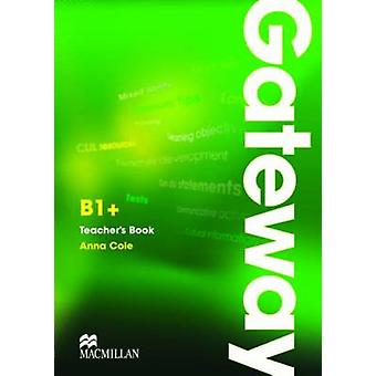 Gateway B1 +-Teacher ' s Book & Test CD Pack por Anna Cole-97802304172