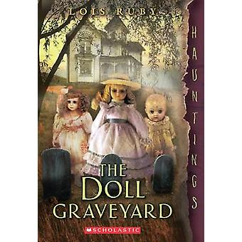 The Doll Graveyard by Lois Ruby - 9780545617864 Book