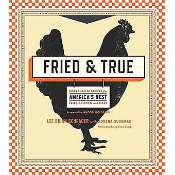 Fried & True  - More Than 50 Recipes for America's Best Fried Chicken