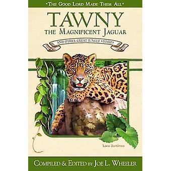 Tawny the Magnificent Jaguar and Other Jungle Stories - 9780816325337