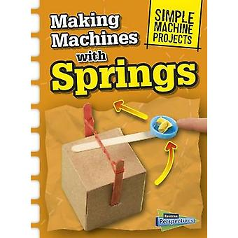 Making Machines with Springs by Chris Oxlade - 9781410968104 Book