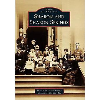 Sharon and Sharon Springs by Sharon Historical Society - Nancy Dipace