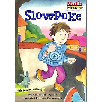 Slowpoke by Lucille Recht Penner - Gioia Fiammenghi - 9781575651088 B