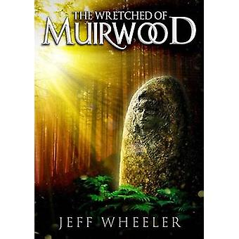 The Wretched of Muirwood by Jeff Wheeler - 9781612187006 Book