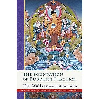 The Foundation of Buddhist Practice - The Library of Wisdom and Compas