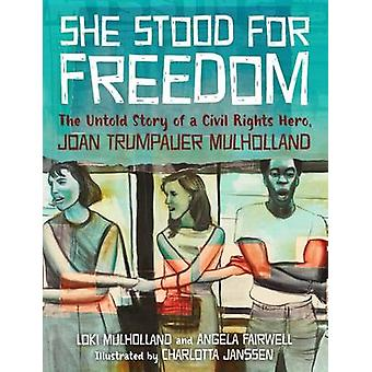 She Stood for Freedom - The Untold Story of a Civil Rights Hero - Joan