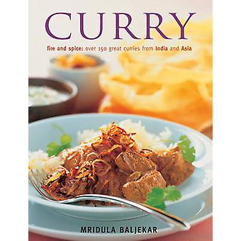 Curry - Fire and Spice - Ocer 150 Great Curries from India and Asia by