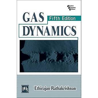 Gas Dynamics by Ethirajan Rathakrishnan - 9788120348394 Book
