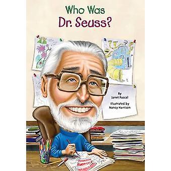 Who Was Dr. Seuss? by Janet Pascal - Nancy Harrison - 9780606319249 B