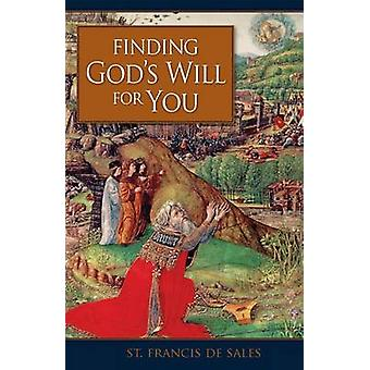 Finding God's Will for You by St. Francis de Sales - 9780918477835 Bo