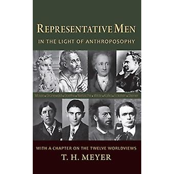 Representative Men: In the Light of Anthroposophy (Paperback) by Meyer T. H. Vlad Carla