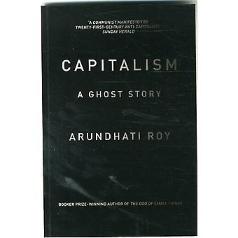 Capitalism: A Ghost Story (Paperback) by Roy Arundhati