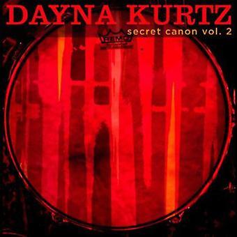 Dayna Kurtz - Dayna Kurtz: Vol. 2-hemmelige Canon [CD] USA import