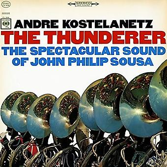 Andre Kostelanetz - Thunderer: Spectacular Sound of John Philip Sousa [CD] USA import
