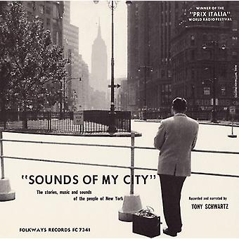 Tony Schwartz - Sounds of My City: The Stories Music & Sounds of T [CD] USA import