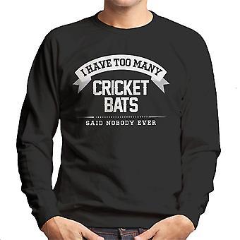 Ho troppi Cricket Bats ha detto nessuno mai felpa