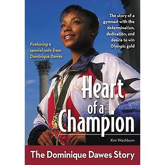 Heart of a Champion - The Dominique Dawes Story by Kim Washburn - 9780