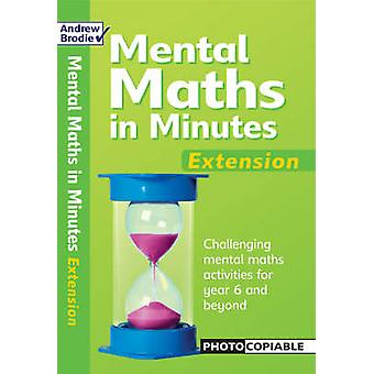 Mental Maths in Minutes - Extentsion by Andrew Brodie - 9780713689693