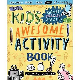 Kid's Awesome aktivitetsbok - spel! Pussel! Labyrinter! och mycket mer! genom