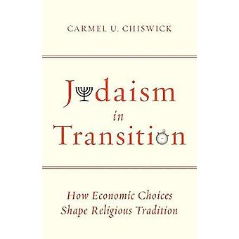 Judaism in Transition - How Economic Choices Shape Religious Tradition