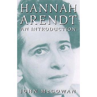 Hannah Arendt - An Introduction by John McGowan - 9780816630707 Book