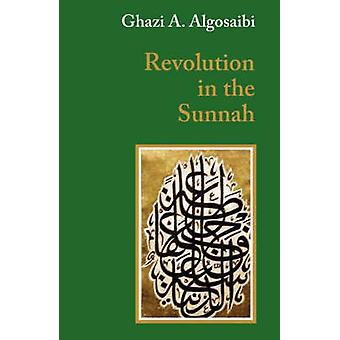 A Revolution in the Sunnah by Ghazi A. Algosaibi - Leslie J. McLoughl