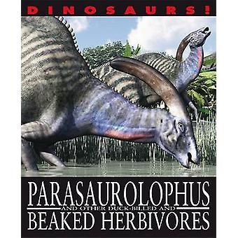 Parasaurolophyus og andre anda-Billed og Beaked planteetere (fig.