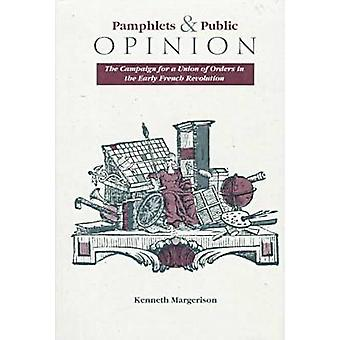 Pamphlets and Public Opinion - Campaign for a Union of Orders in the E