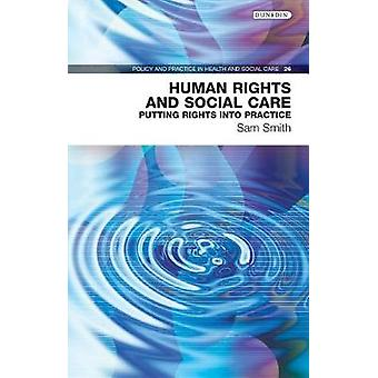 Human Rights and Social Care - Putting Rights into Practice by Human R