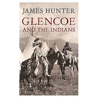 Glencoe and the Indians by James Hunter - 9781845965402 Book