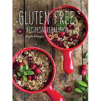 Gluten Free - Recipes & Preparation by Flame Tree Studio - 97817866447