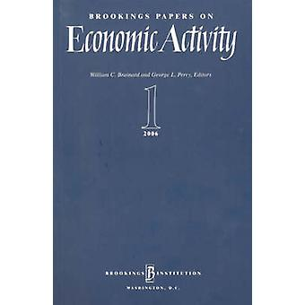 Brookings Papers on Economic Activity 1 - 2006 - 2006 by William C. Bra
