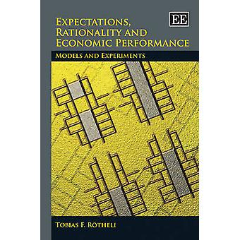 Expectations - Rationality and Economic Performance - Models and Exper