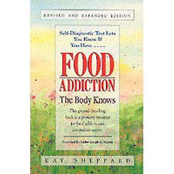 Food Addiction - The Body Knows (Revised edition) by Kay Sheppard - 97