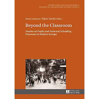 Beyond the Classroom - Studies on Pupils and Informal Schooling Proces