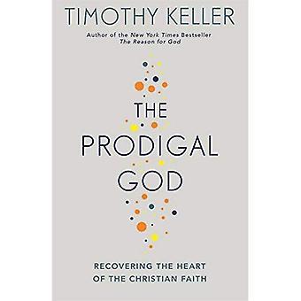 Den förlorade Gud: Återhämtar sig hjärtat av den kristna tron