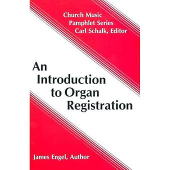 An Introduction to Organ Registration (Church Music Pamphlet Series)