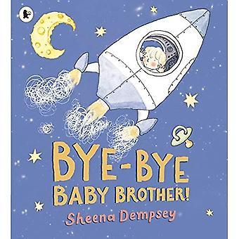 Bye-Bye Baby Brother!