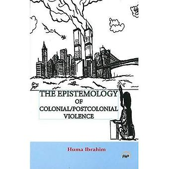 Epistemology of Colonial/PostColonial Violence